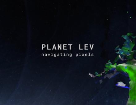 Planet LEV. Navigating pixels